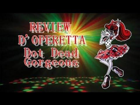 [REVIEW] - Operetta Dot dead gorgeous - Monster High