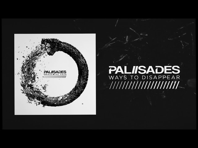 Palisades - Ways To Disappear