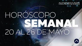 HOROSCOPO SEMANAL   20 AL 26 DE MAYO   ALFONSO LEÓN ARQUITECTO DE SUEÑOS