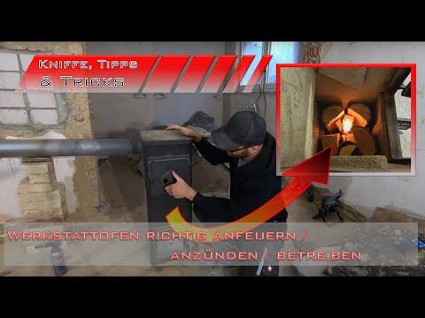 Werkstattofen richtig anfeuern / anzünden / betreiben