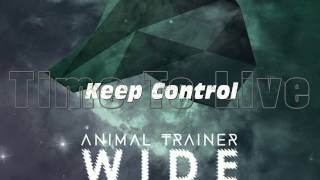 Animal Trainer feat Jan Blomqvist - Keep Control [FULL]