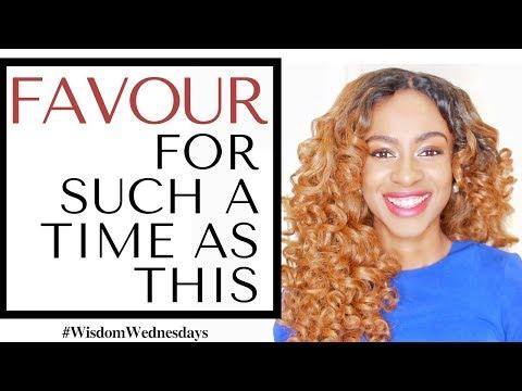 GOD'S FAVOUR FOR SUCH A TIME AS THIS - Wisdom Wednesdays