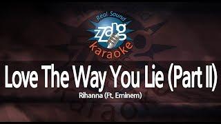 Rihanna Love The Way You Lie (Part II) (Ft. Eminem) ( 1key) (MR) (Karaoke Version) [ZZang KARAOKE]
