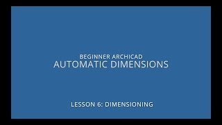 ARCHICAD Beginner Course - 6/2: Automatic Dimensions