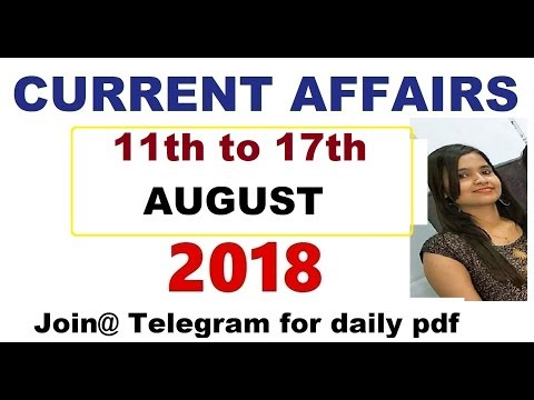 11th to17th August 2018 Current Affairs Quiz