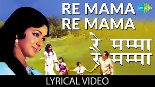 Re Mama Re Mama Re with lyrics - YouTube