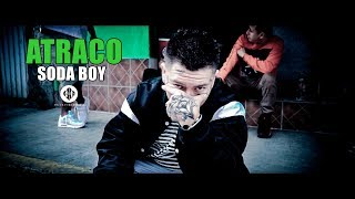 Atraco - Soda Boy (Video)