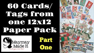 60 Cards/Tags from One 12x12 Paper Pack Part 1 of