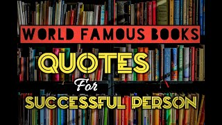 Quotes From The World Famous Books|quotes About Life|