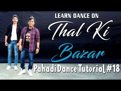 Thal Ki Bazar | Pahadi Dance Tutorial#18 | AshishBoraLIVE | 2019