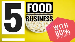 5 Extremely Profitable Food Businesses | Over 80% Profit | Invest Less than $1,000