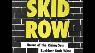 Skid Row House of the Rising Sun