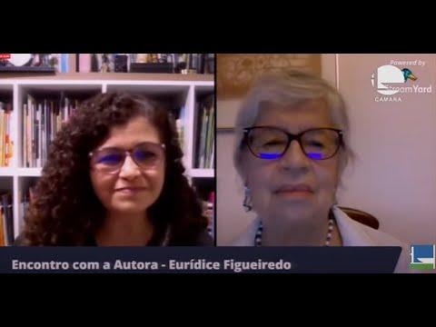 Encontro com a Autora Eurídice Figueiredo - 18/03/21 - 18:00