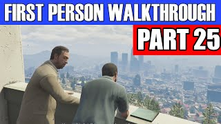 GTA 5 First Person Gameplay Walkthrough Part 25 - BACK FROM THE DEAD! | GTA 5 First Person