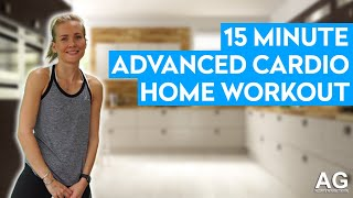 Wednesday Workout - 15 Minute Advanced Cardio Home Workout - #003