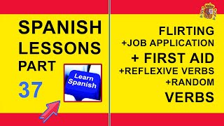 Spanish Lessons Part 37: Phrases, verbs, flirting, first aid, job interviews.Learn Spanish.