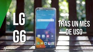 LG G6 tras un mes de uso, ¿cumple lo que promete?