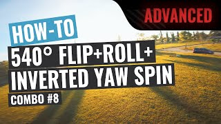 How To: 540° Flip + Roll + Inverted Yaw Spin   FPV Tutorial