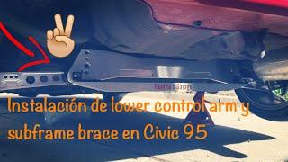 Honda Civic EG instalacion de lower control arm y subframe brace