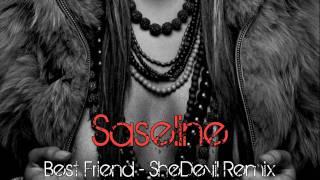 Best Friend - SheDevil Remix HD