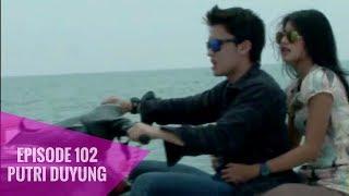 Putri Duyung - Episode 102