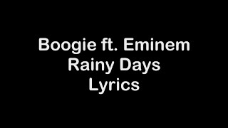 Boogie Ft Eminem   Rainy Days [Lyrics]