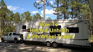 How To Hitch & Unhitch a 5th Wheel Trailer