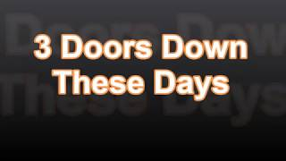 3 Doors Down - These Days w/lyrics on screen