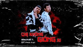 Chị Không Giống Ai - BlackBi ft. DT (Prod. Elbi) | OFFICIAL MV