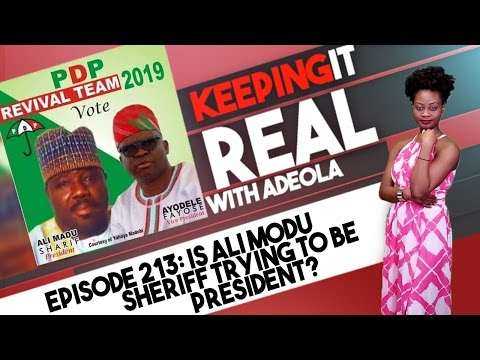 Keeping It Real With Adeola - Eps. 213 (Is Ali Modu Sheriff Trying To Be President?)