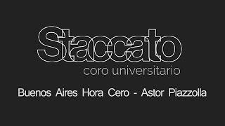 Buenos Aires Hora Cero - Astor Piazzolla - Estrasburgo Francia - Staccato UNAM México