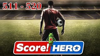 Score! Hero Level 511 - Level 520 Gameplay Walkthrough (3 Star)
