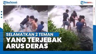 Detik-detik Sekelompok Pemuda Selamatkan 2 Temannya yang Terjebak Arus Deras di Air Terjun Wera