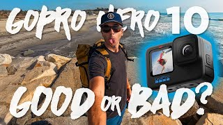 The GOOD and The BAD - GoPro Hero 10 BLACK FIRST LOOK