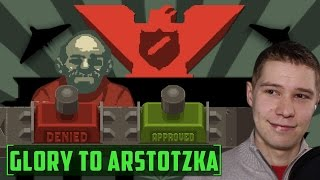 Papers, Please - PT 1 - GLORY TO ARSTOTZKA