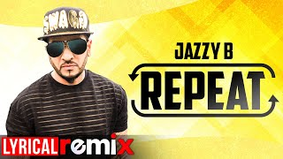Repeat (Lyrical Remix) | Jazzy B Feat JSL | Latest Punjabi Songs 2020 | Speed Records
