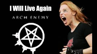 Arch Enemy-I Will Live Again + Lyrics in description