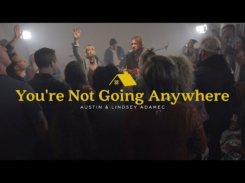You're Not Going Anywhere - Youtube Live Worship