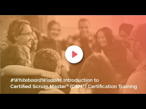 Introduction to the Certified Scrum Master® CSM® Training by ...