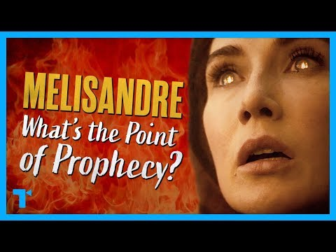 Game of Thrones: Melisandre - The Purpose of Prophecy