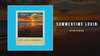 Summertime Lovin - Letch x Bech (Official Audio)