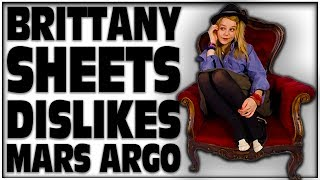 BRITTANY SHEETS DISLIKES MARS ARGO ( CONTACTED BY MARS ARGO )