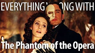 Everything Wrong With The Phantom of the Opera in 17 Minutes or Less
