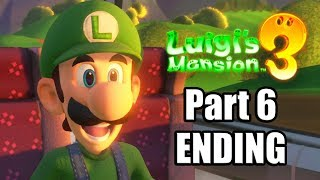 LUIGI'S MANSION 3 ENDING Gameplay Walkthrough Part 6 (FINALE) Nintendo Switch - No Commentary