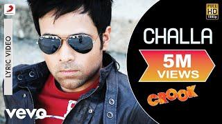 Challa Lyric Video - Crook|Emraan Hashmi, Neha Sharma