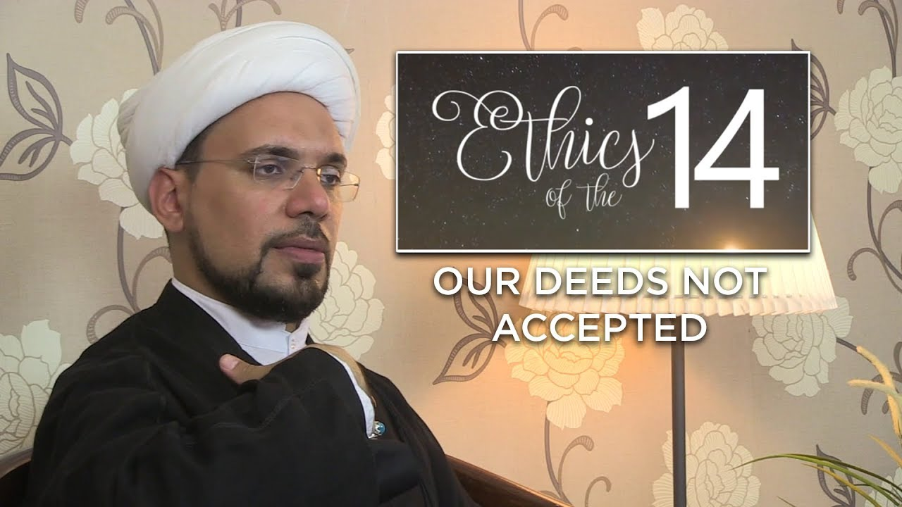 Are Our Deeds Not Accepted?
