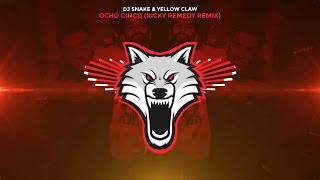 DJ Snake & Yellow Claw - Ocho Cinco (Ricky Remedy Remix)