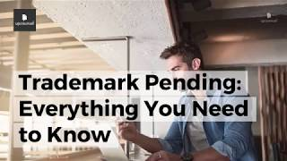 Trademark Pending: Everything You Need to Know
