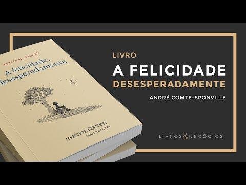 Livros & Nego?cios   Livro A Felicidade, Desesperadamente - Andre? Comte-Sponville #69