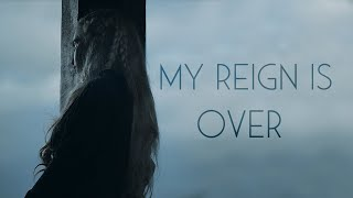 (GoT) Daenerys Targaryen | My Reign is Over